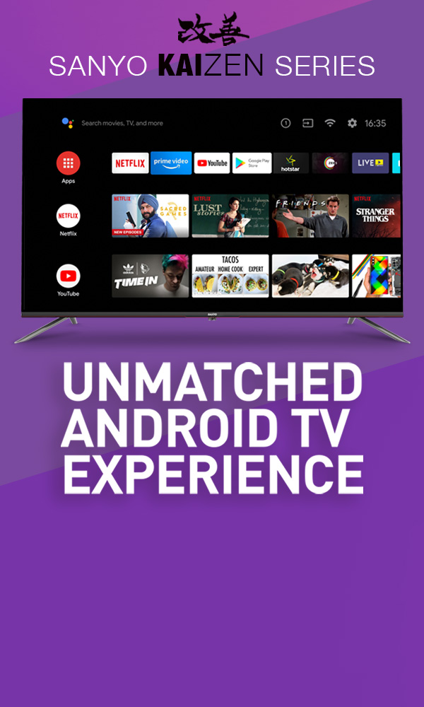 LED TV, Smart TV, 4K Ultra HD TV, Android TV - Sanyo India